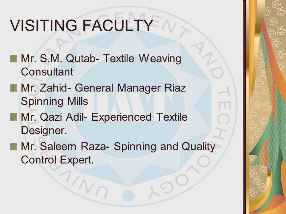 VISITING FACULTY Mr. S.M. Qutab- Textile Weaving Consultant