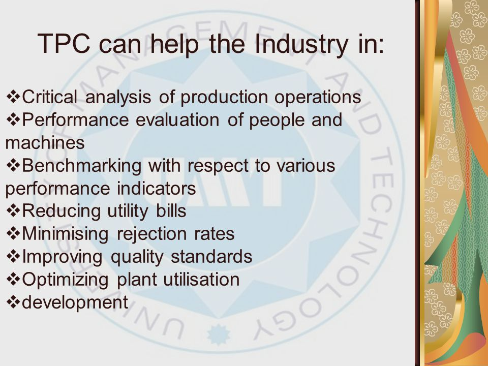 TPC can help the Industry in: