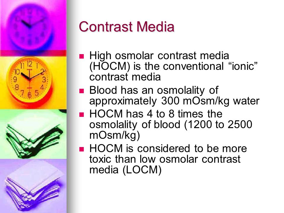 Contrast Media High osmolar contrast media (HOCM) is the conventional ionic contrast media.
