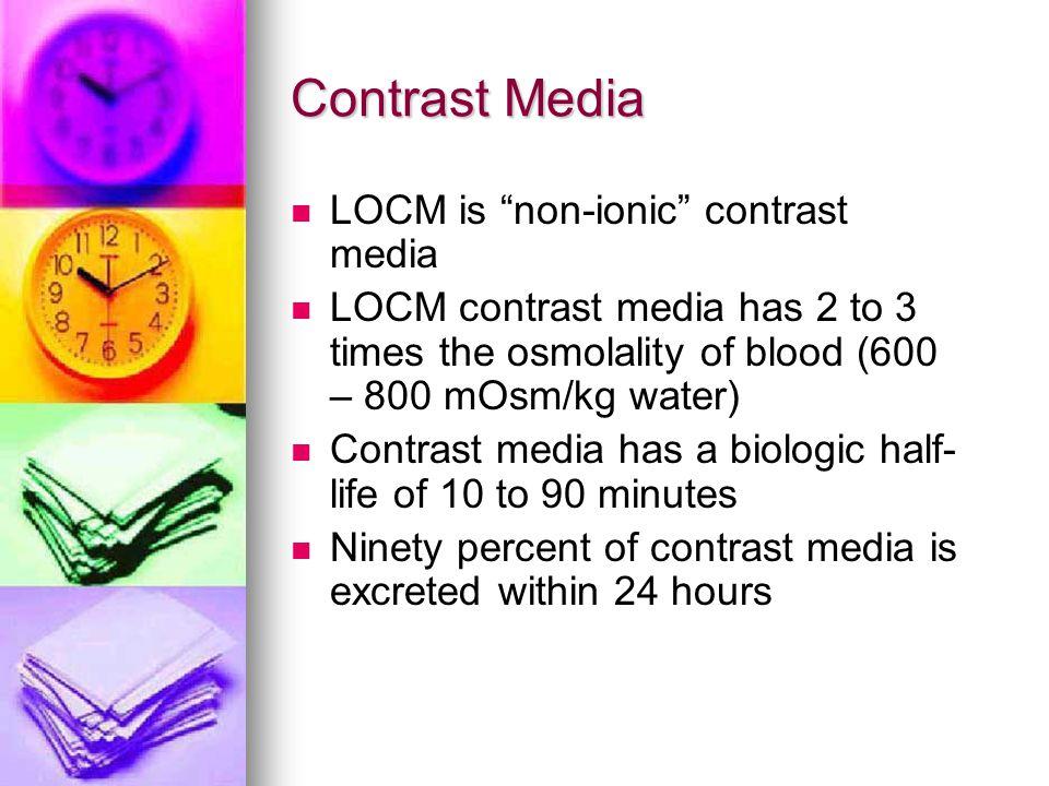 Contrast Media LOCM is non-ionic contrast media