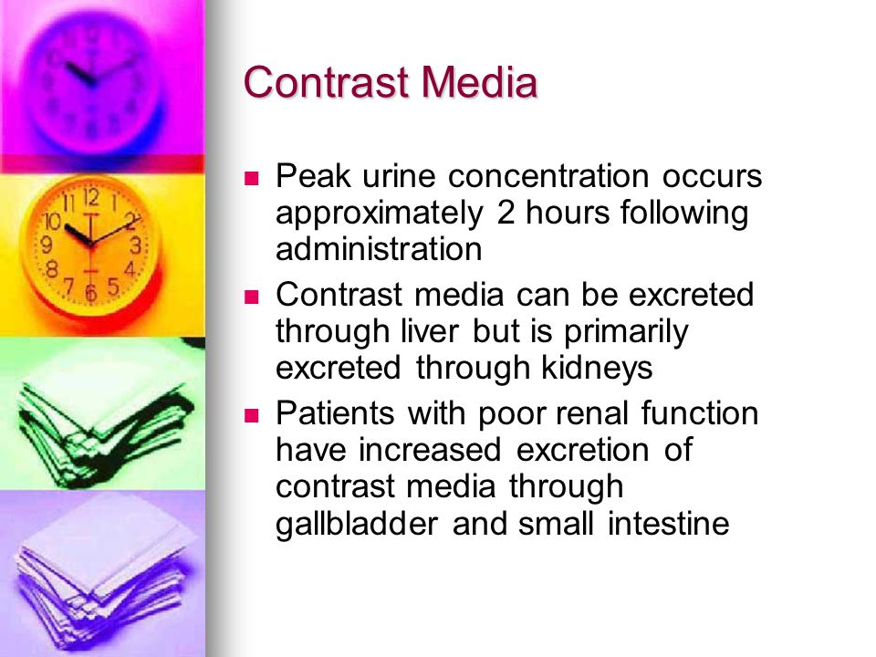 Contrast Media Peak urine concentration occurs approximately 2 hours following administration.