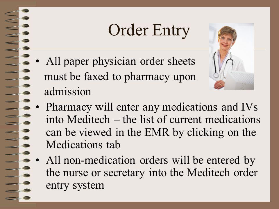 Order Entry All paper physician order sheets