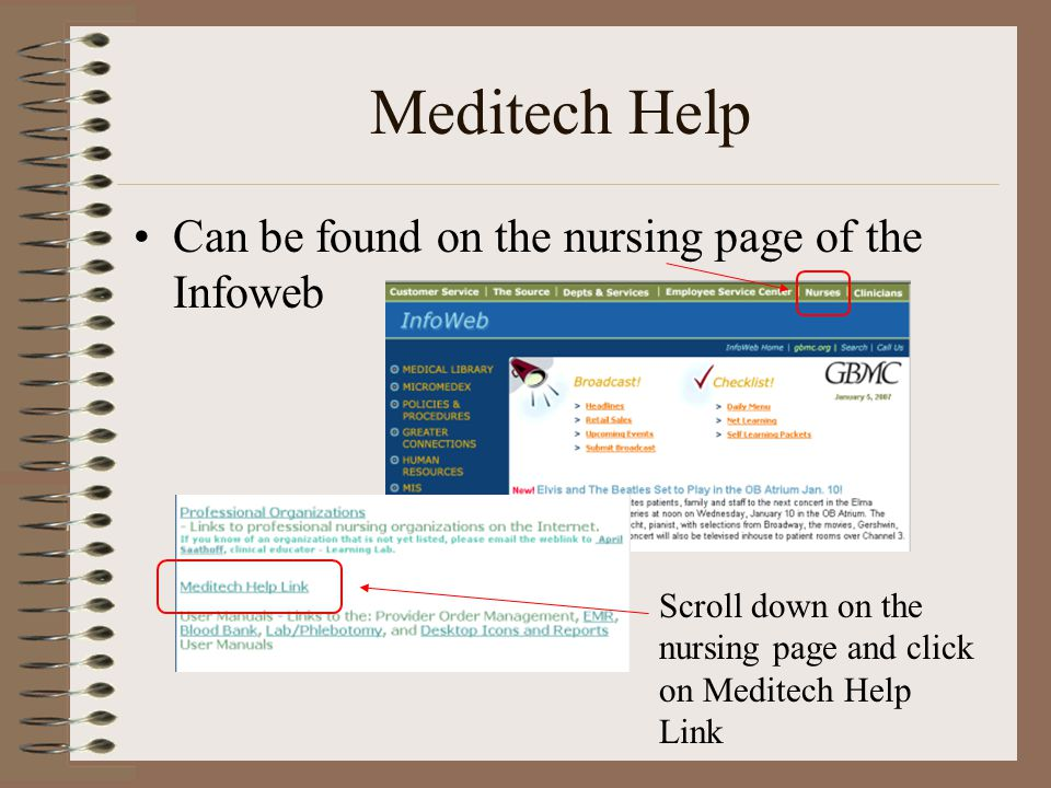 Meditech Help Can be found on the nursing page of the Infoweb