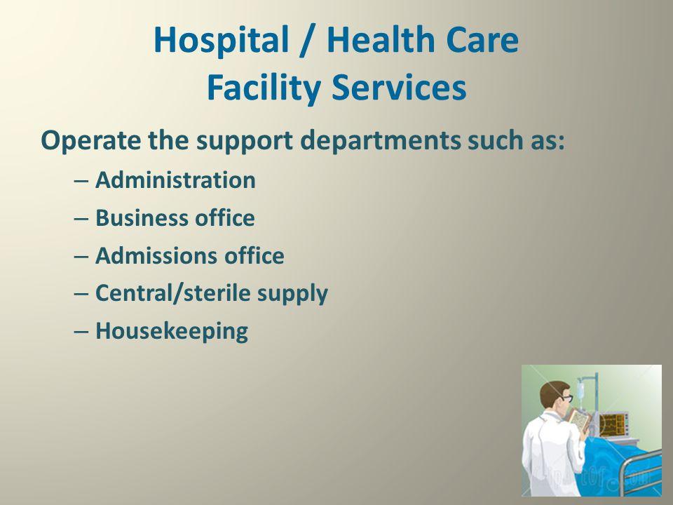 Hospital / Health Care Facility Services