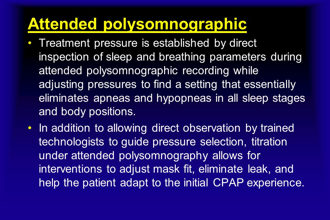 Attended polysomnographic