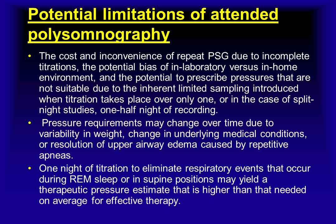 Potential limitations of attended polysomnography