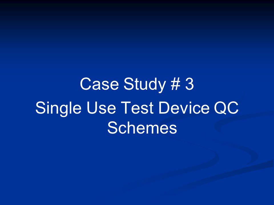 Single Use Test Device QC Schemes