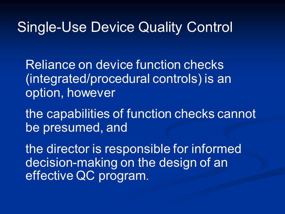 Single-Use Device Quality Control