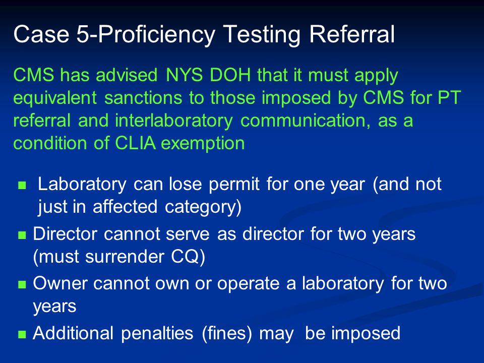 Case 5-Proficiency Testing Referral