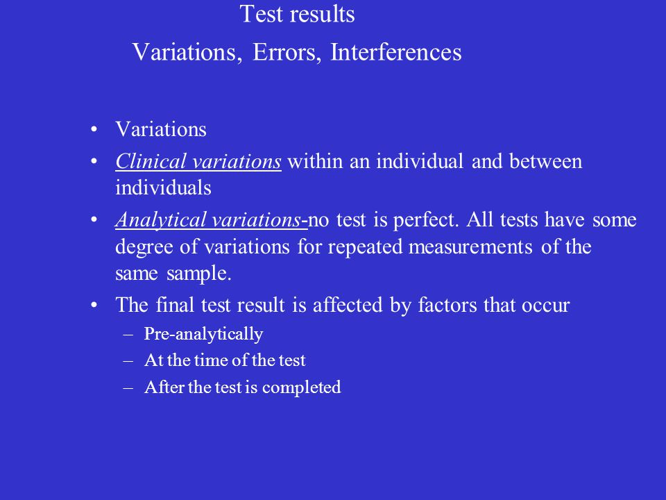 Test results Variations, Errors, Interferences