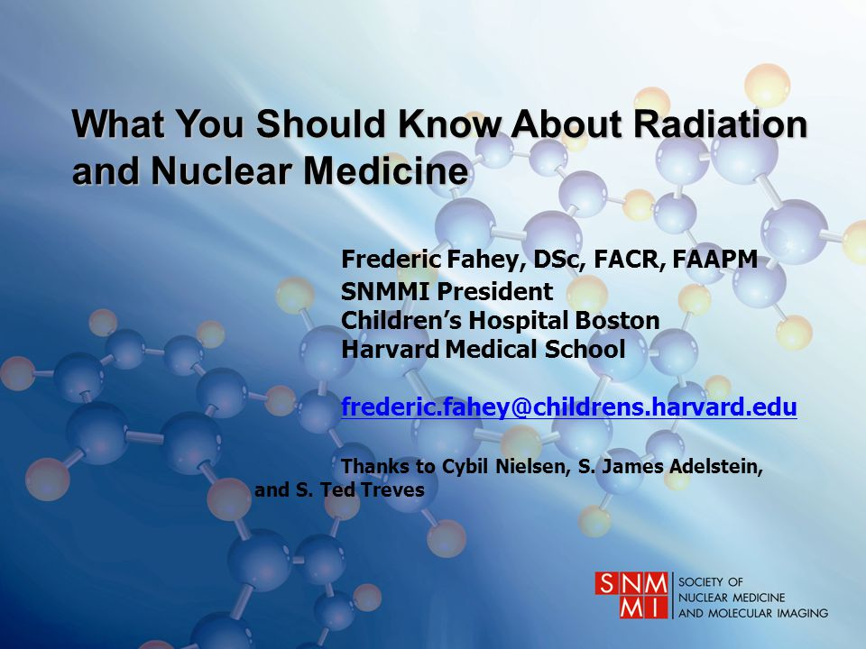 What You Should Know About Radiation and Nuclear Medicine