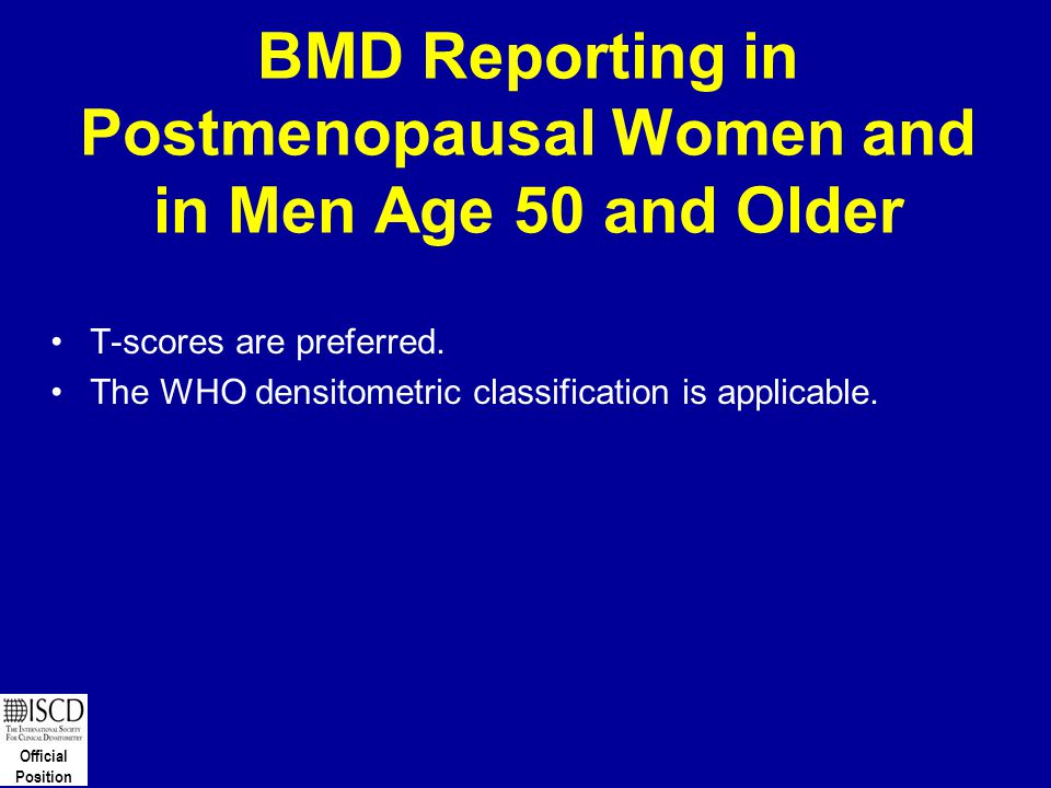 BMD Reporting in Postmenopausal Women and in Men Age 50 and Older