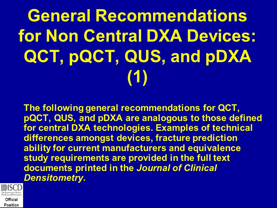 General Recommendations for Non Central DXA Devices: QCT, pQCT, QUS, and pDXA (1)