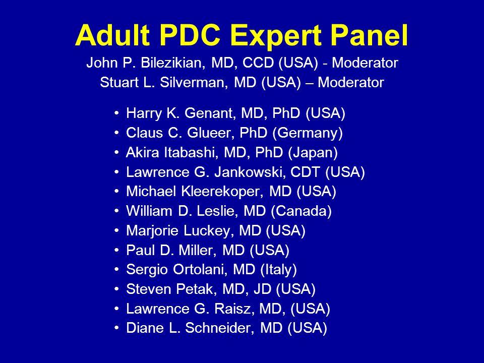 Adult PDC Expert Panel John P. Bilezikian, MD, CCD (USA) - Moderator