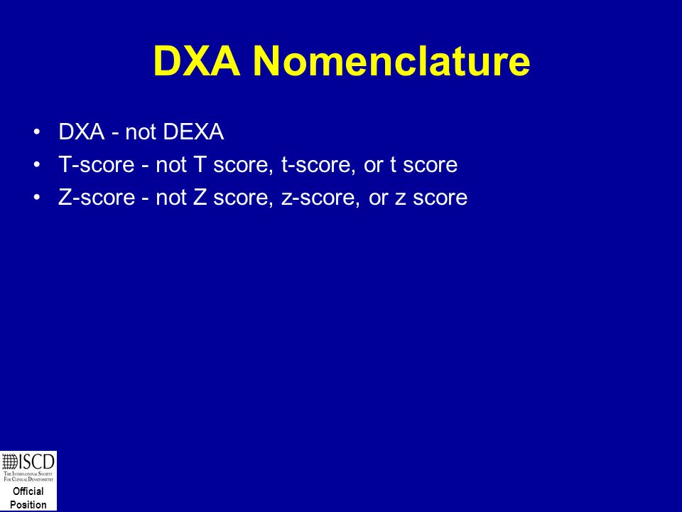 DXA Nomenclature DXA - not DEXA