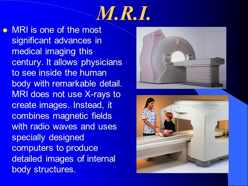 M.R.I.