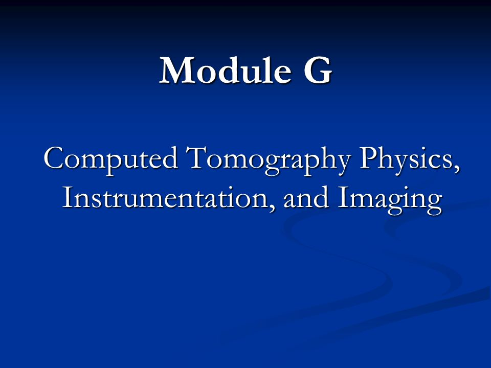 Computed Tomography Physics, Instrumentation, and Imaging