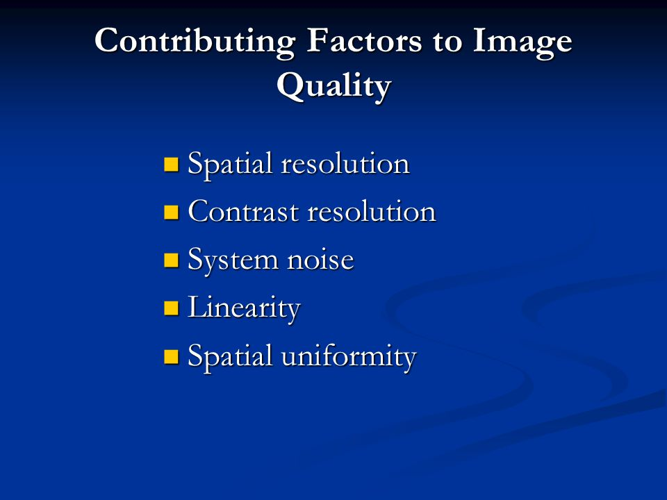 Contributing Factors to Image Quality