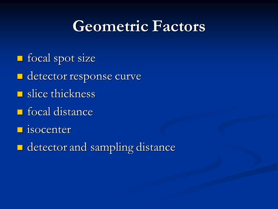 Geometric Factors focal spot size detector response curve