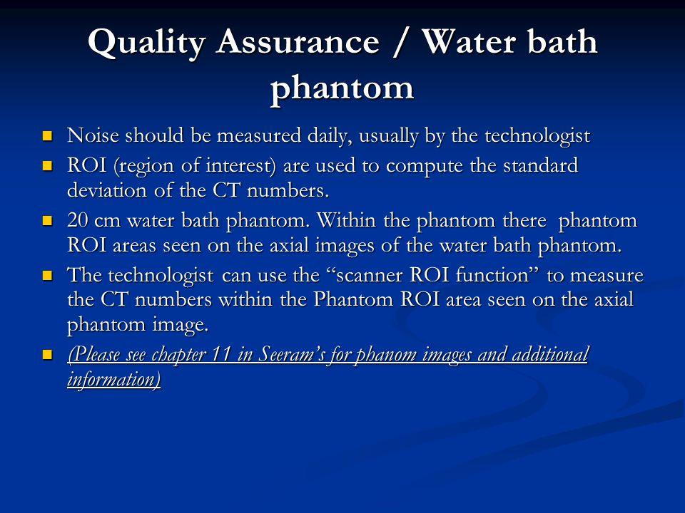 Quality Assurance / Water bath phantom