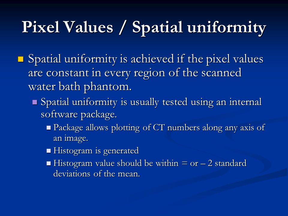 Pixel Values / Spatial uniformity