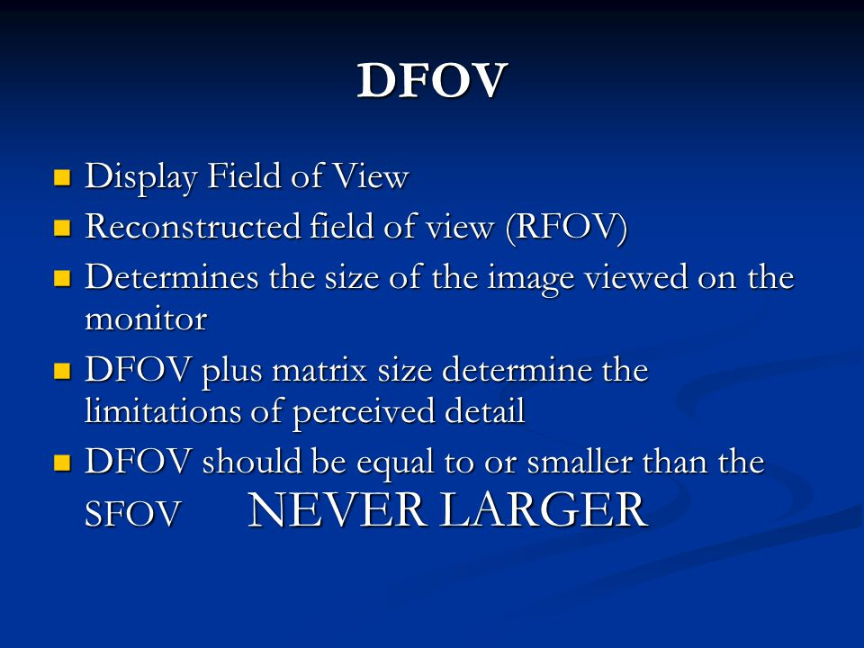 DFOV Display Field of View Reconstructed field of view (RFOV)