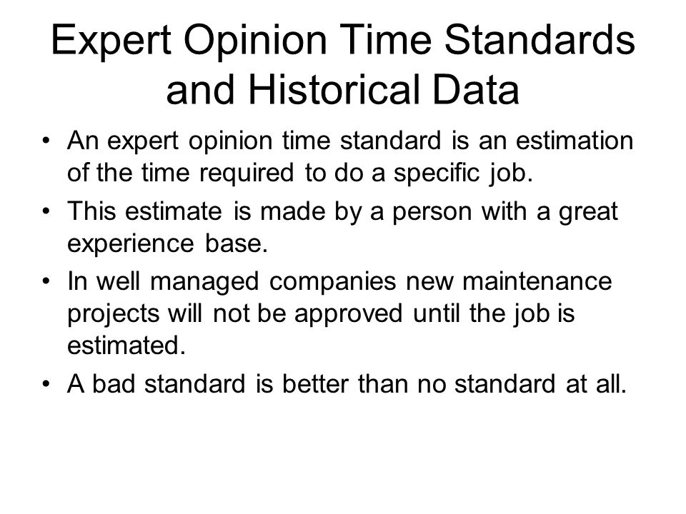 Expert Opinion Time Standards and Historical Data
