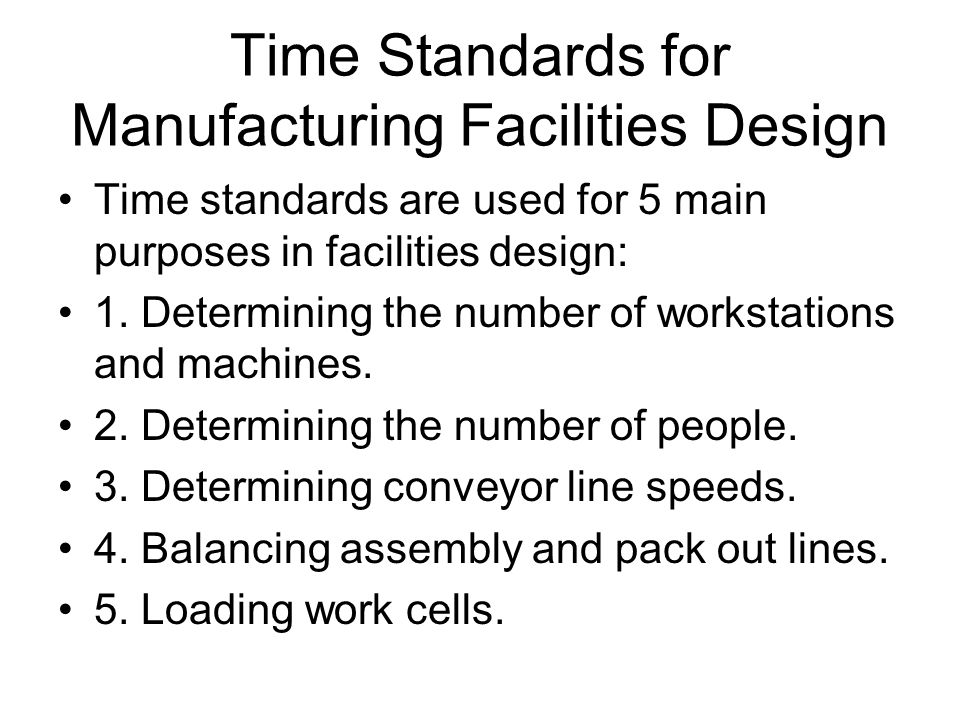 Time Standards for Manufacturing Facilities Design