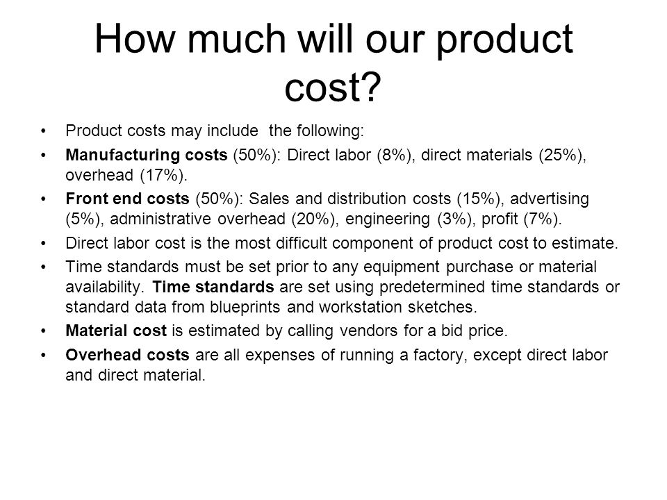 How much will our product cost