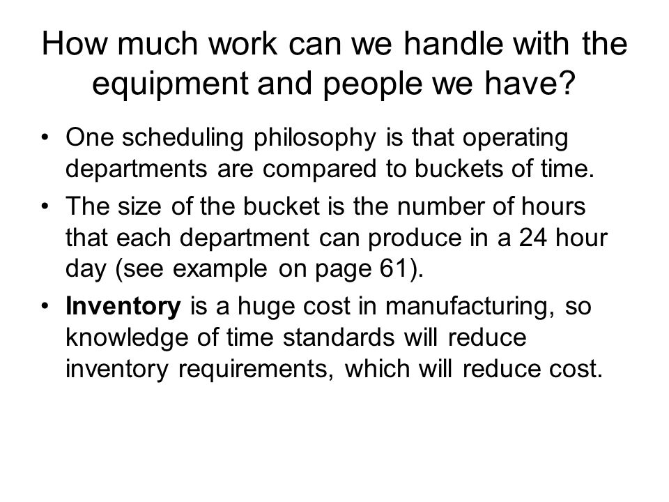 How much work can we handle with the equipment and people we have