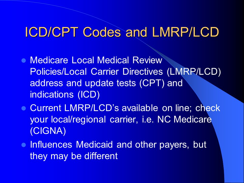 ICD/CPT Codes and LMRP/LCD