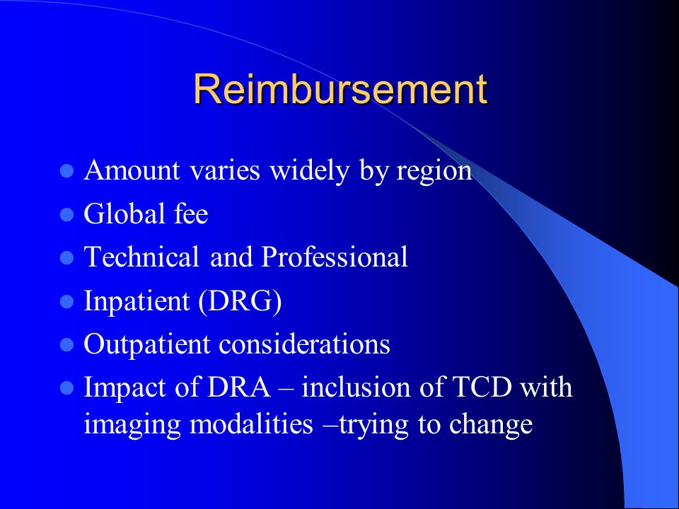 Reimbursement Amount varies widely by region Global fee