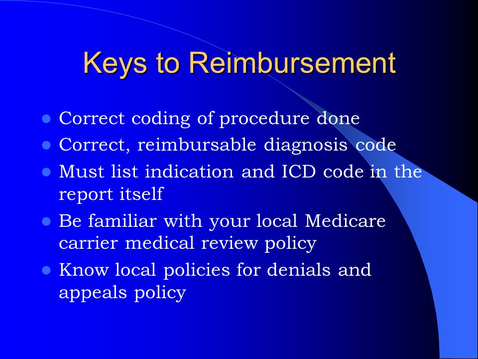 Keys to Reimbursement Correct coding of procedure done