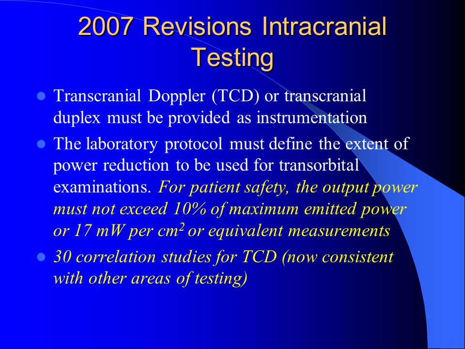 2007 Revisions Intracranial Testing