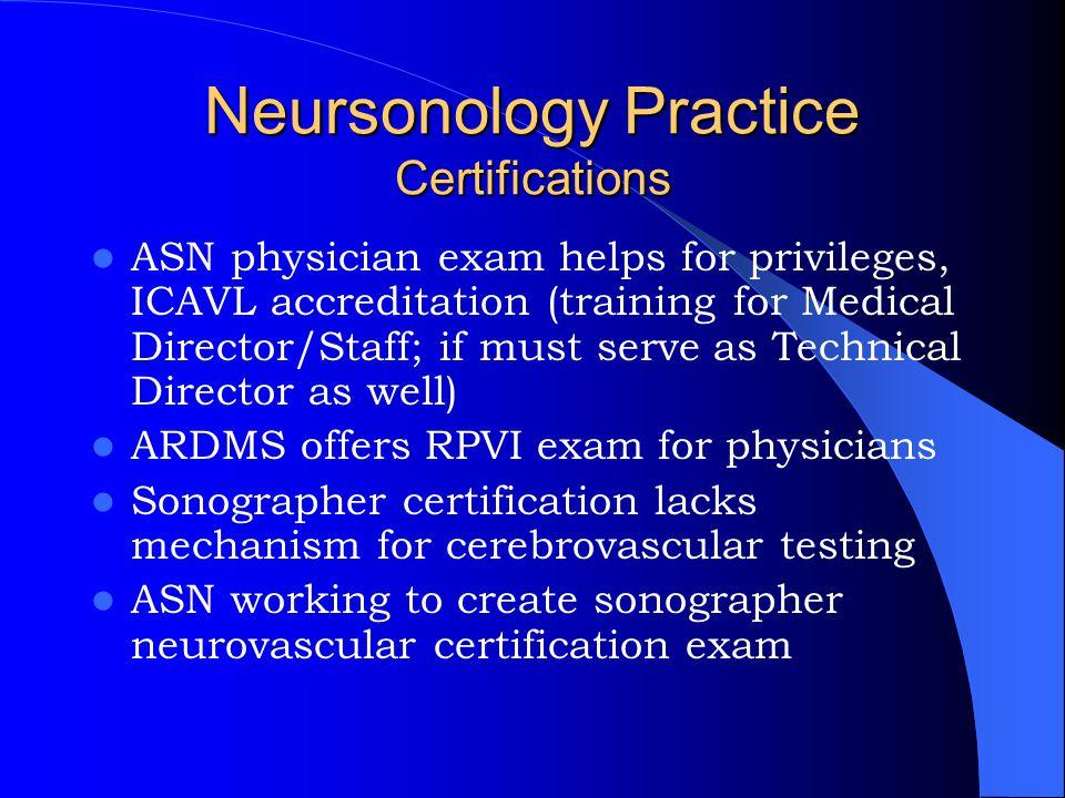 Neursonology Practice Certifications