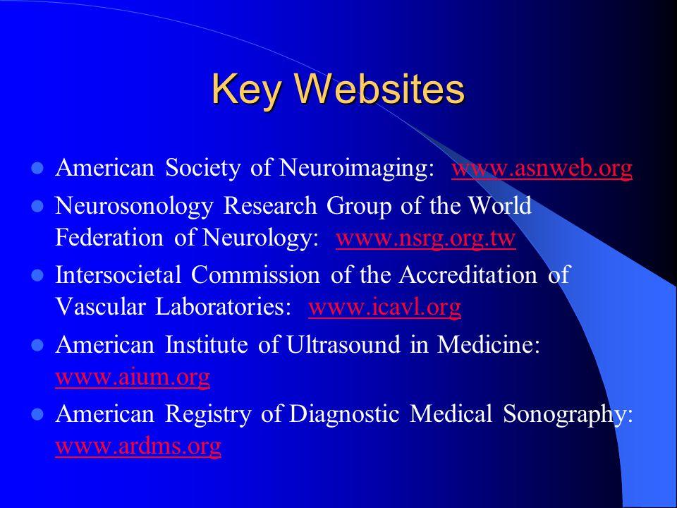 Key Websites American Society of Neuroimaging: www.asnweb.org