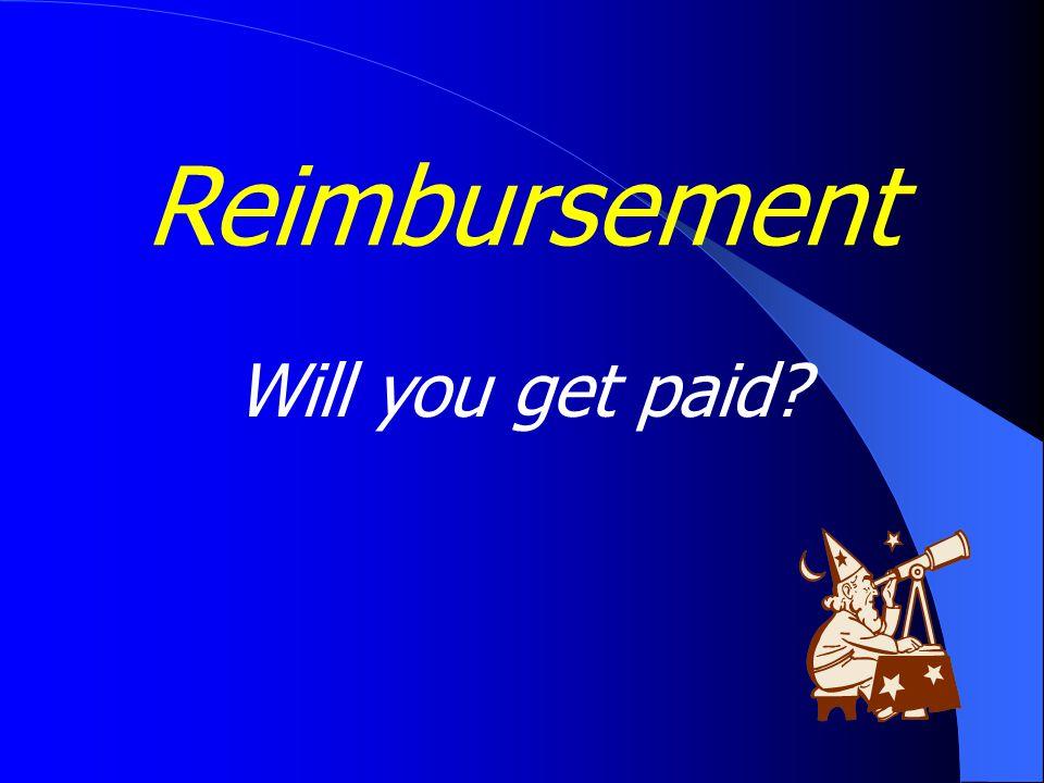 Reimbursement Will you get paid