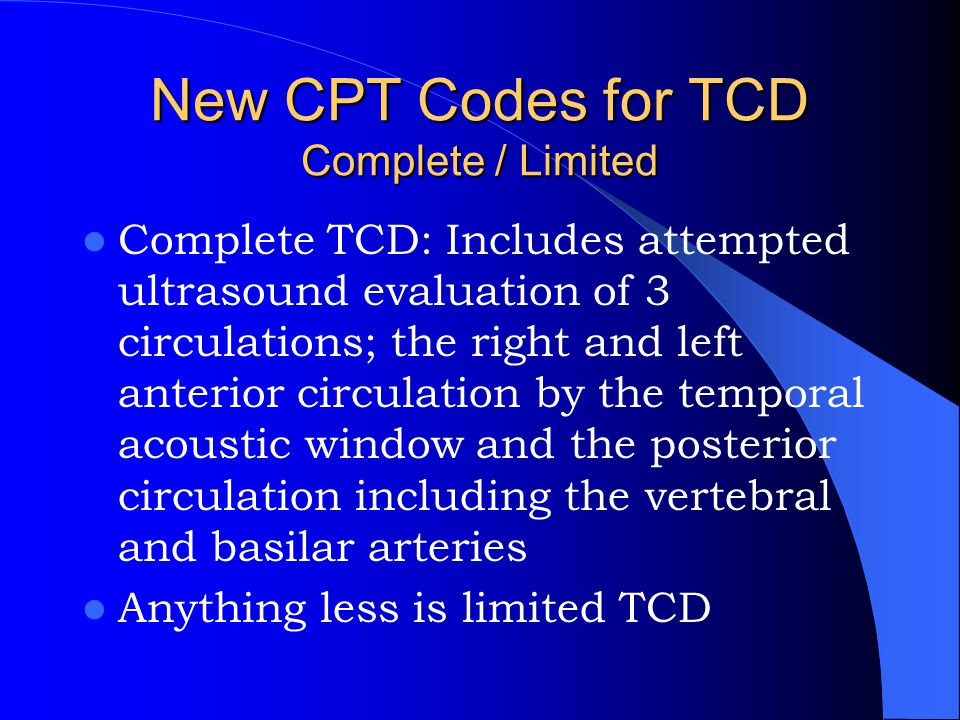 New CPT Codes for TCD Complete / Limited