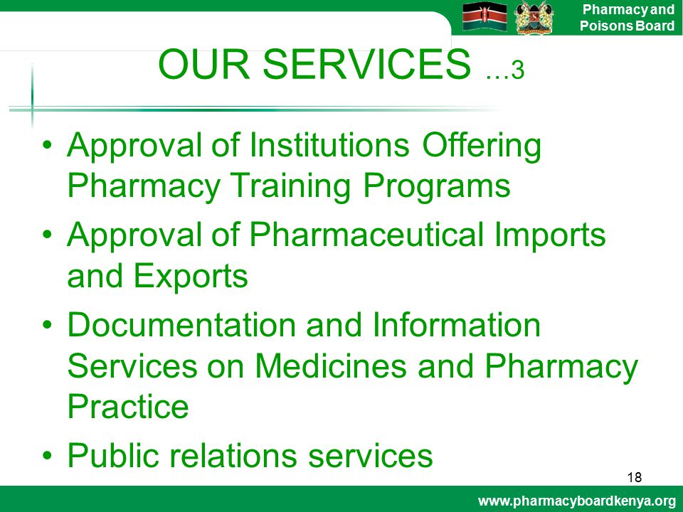 OUR SERVICES …3 Approval of Institutions Offering Pharmacy Training Programs. Approval of Pharmaceutical Imports and Exports.