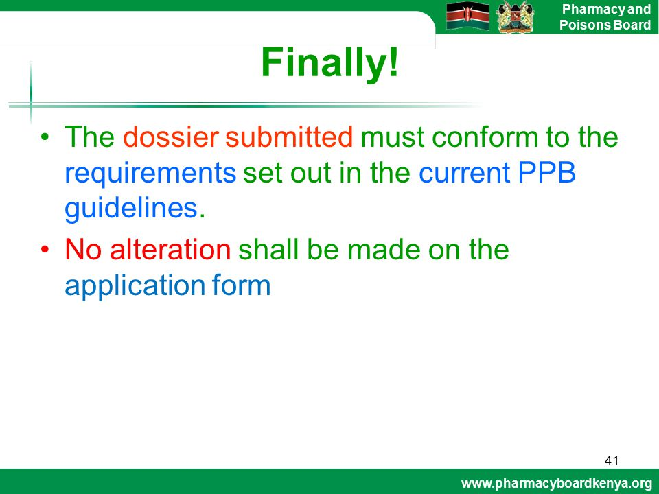 Finally! The dossier submitted must conform to the requirements set out in the current PPB guidelines.