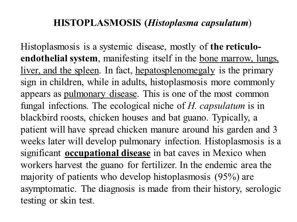 HISTOPLASMOSIS (Histoplasma capsulatum)