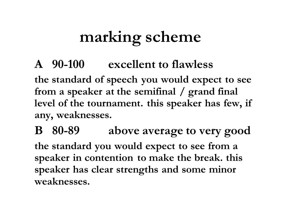 marking scheme A 90-100 excellent to flawless