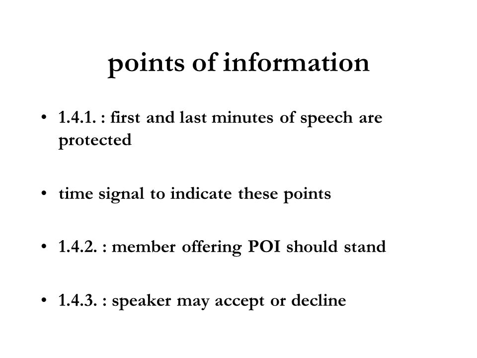 points of information1.4.1. : first and last minutes of speech are protected. time signal to indicate these points.