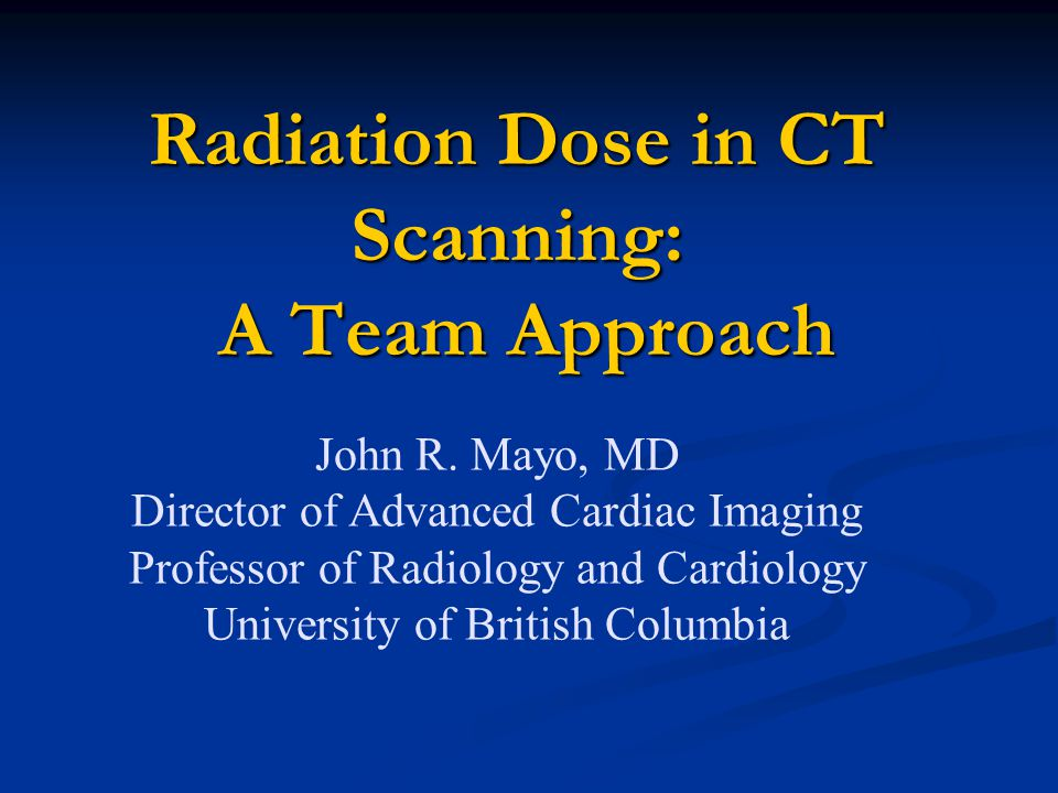 Radiation Dose in CT Scanning: A Team Approach