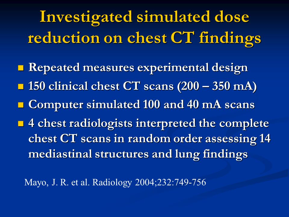 Investigated simulated dose reduction on chest CT findings