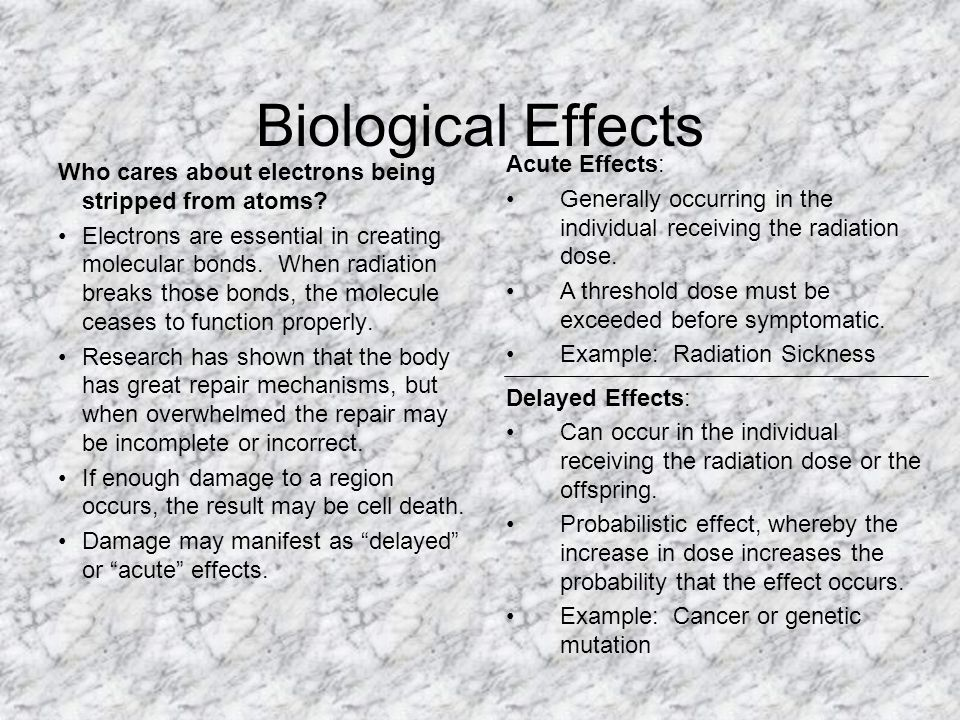 Biological Effects Acute Effects: