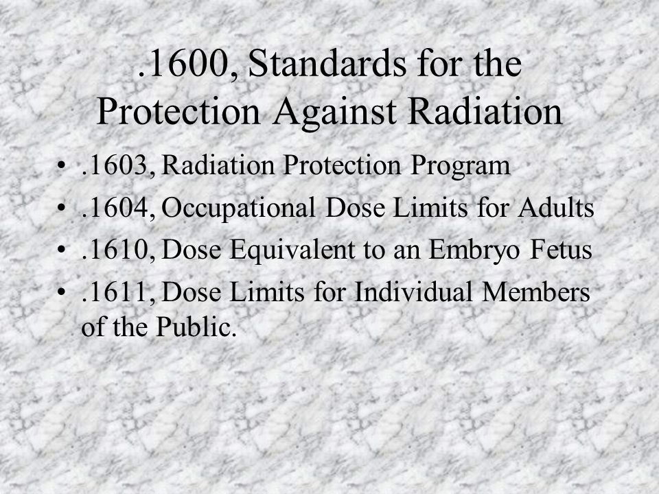.1600, Standards for the Protection Against Radiation