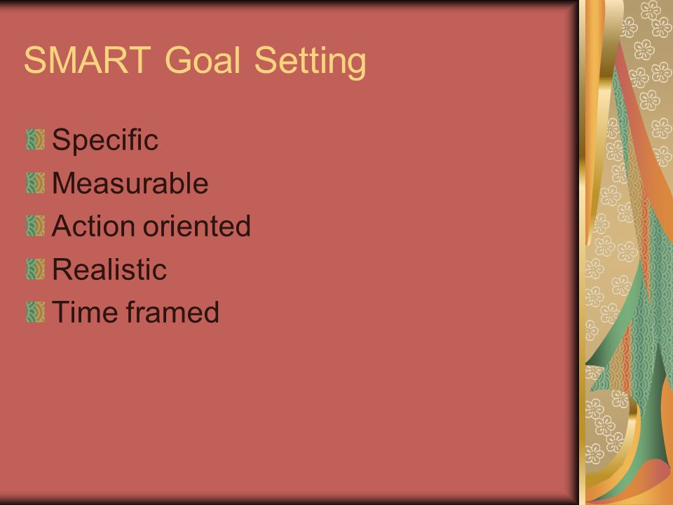 SMART Goal Setting Specific Measurable Action oriented Realistic