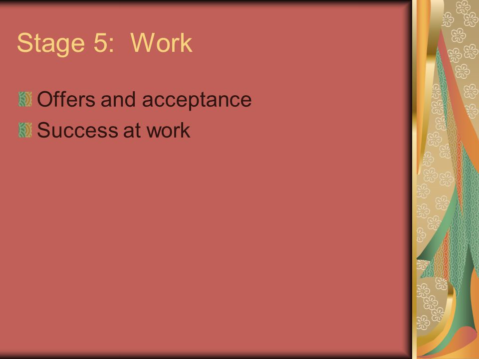 Stage 5: Work Offers and acceptance Success at work