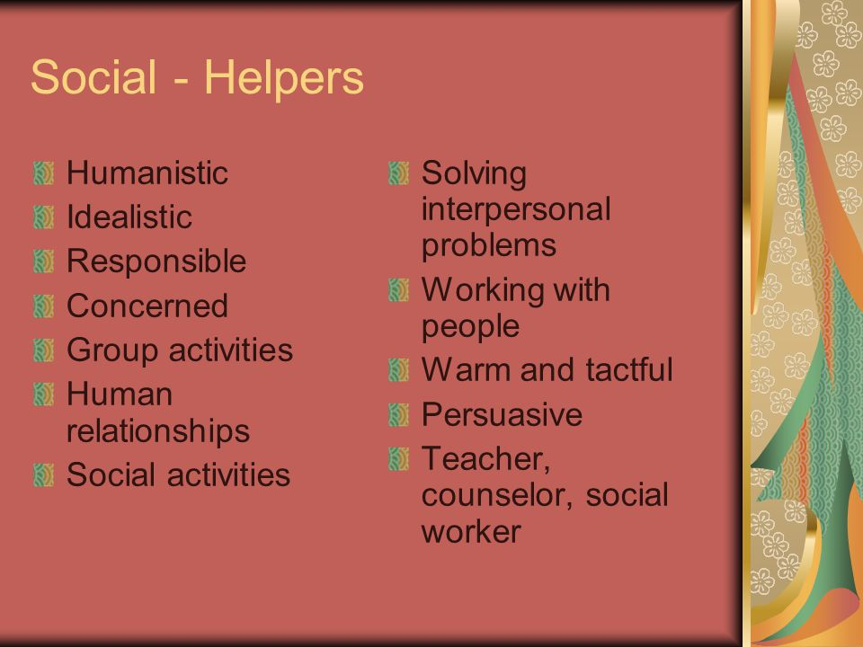 Social - Helpers Humanistic Idealistic Responsible Concerned